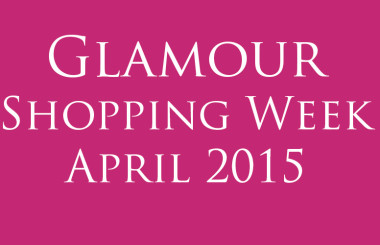 Glamour Shopping Week April 2015